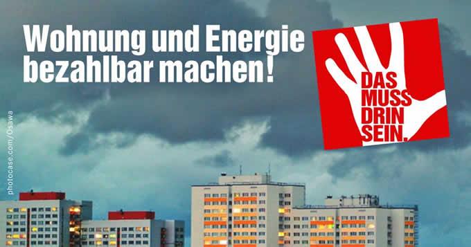 Wohnung und Energie bezahlbar machen! Das muss drin sein.