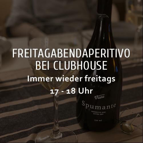 FreitagAbendAperitivo bei Clubhouse