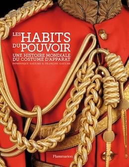 Les Habits du pouvoir : une histoire politique du vêtement masculin, de Dominique Gaulme et François Gaulme, Flammarion, 304 p., 60 euros – paru en 2012.