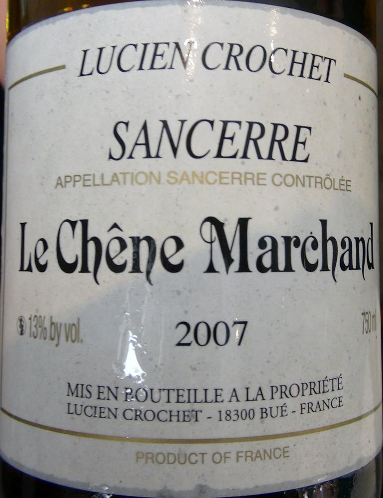 """Sancerre 2007 """"Le chêne marchand""""  Lucien Crochet"""