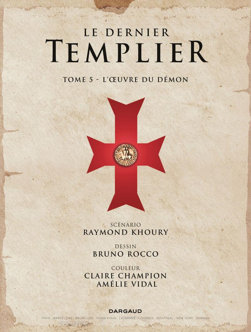 LE DERNIER TEMPLIER – L'ŒUVRE DU DÉMON. Tome 5. © DARGAUD