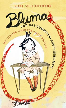 Silke Schlichtmann Bluma und das Gummischlangengeheimnis. Mit Illustrationen von Ulrike Möltgen