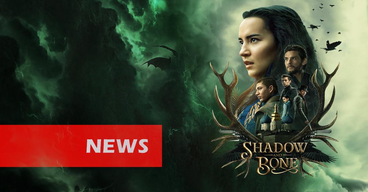 """Netflix bestätigt: 2. Staffel von """"Shadow And Bone"""" kommt!"""