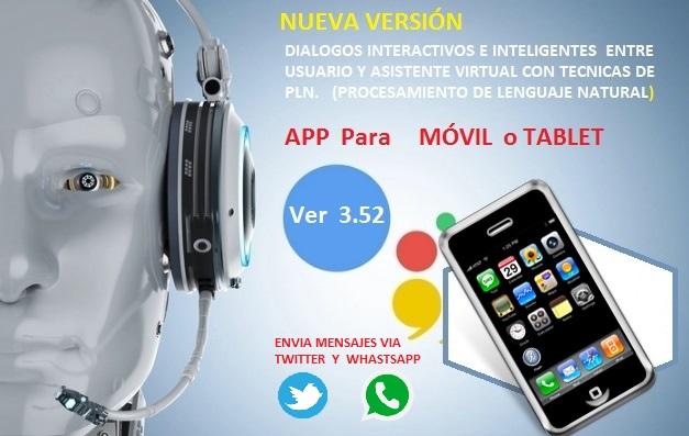 En esta nueva versión es posible controlar el Asistente Virtual por medio de APP para tú Móvil o Tablet.