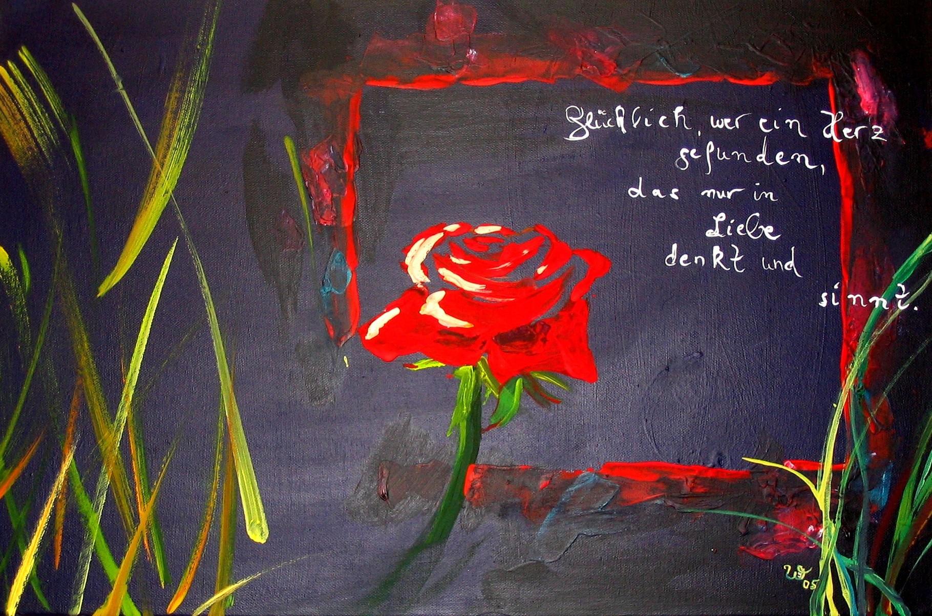 .-. Glücklich, wer ein Herz gefunden, das nur in Liebe denkt und sinnt