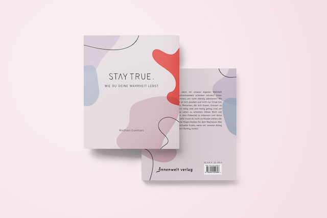 Das neue Buch von Madhavi Guemoes: Stay True. Wie du deine Wahrheit lebst.
