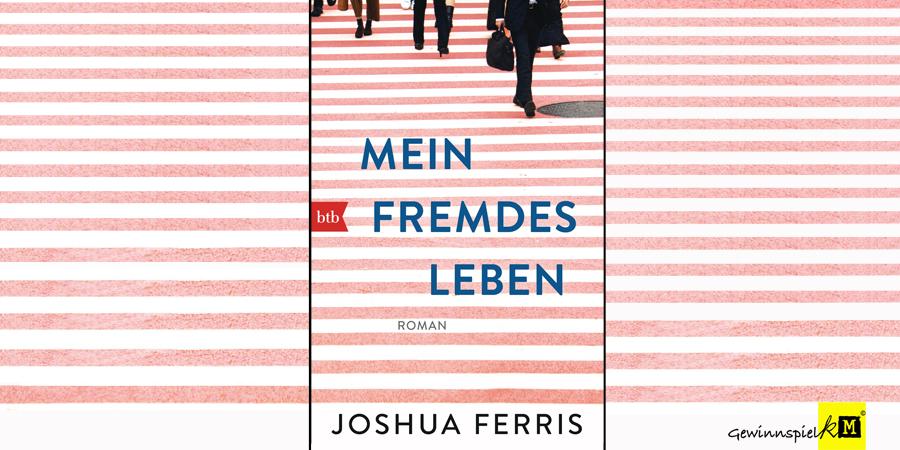 Mein Fremdes Leben Taschenbuch - Joshua Ferris - btb - kulturmaterial