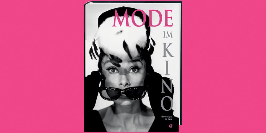 Mode im Kino - Veronique Le Bris - Edel Verlag - kulturmaterial