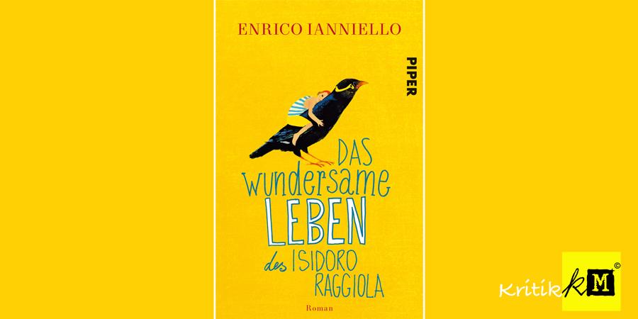 Enrico Ianniello - Das Wundersame Leben des Isidoro Raggiola - Piper - kulturmaterial