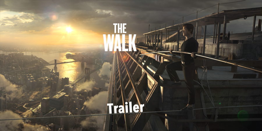 The Walk Trailer - Robert Zemeckis - Zurück in die Zukunft - World Trade Center - Philippe Petit - Sony - kulturmaterial