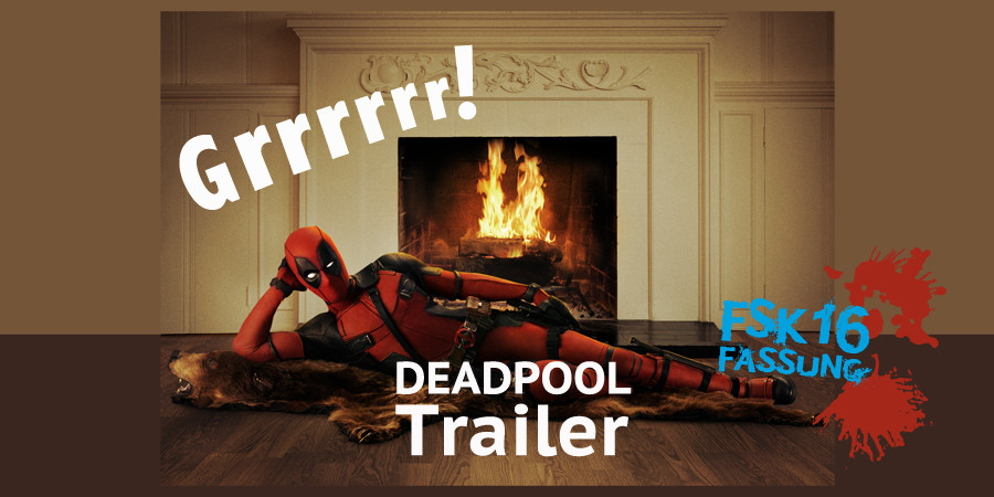 Deadpool Trailer - Marvel - Ryan Reynolds - 20th Century Fox - kulturmaterial - FSK-16