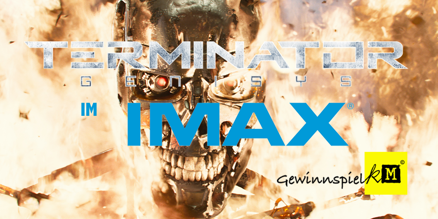 Terminator Genisys IMAX 3D - Gewinnspiel - Paramount - kulturmaterial