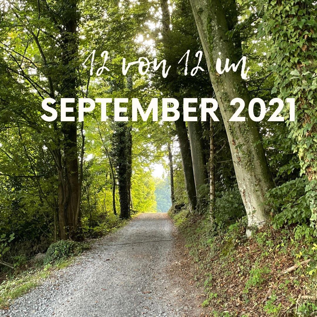 12 von 12 am 12. September 2021