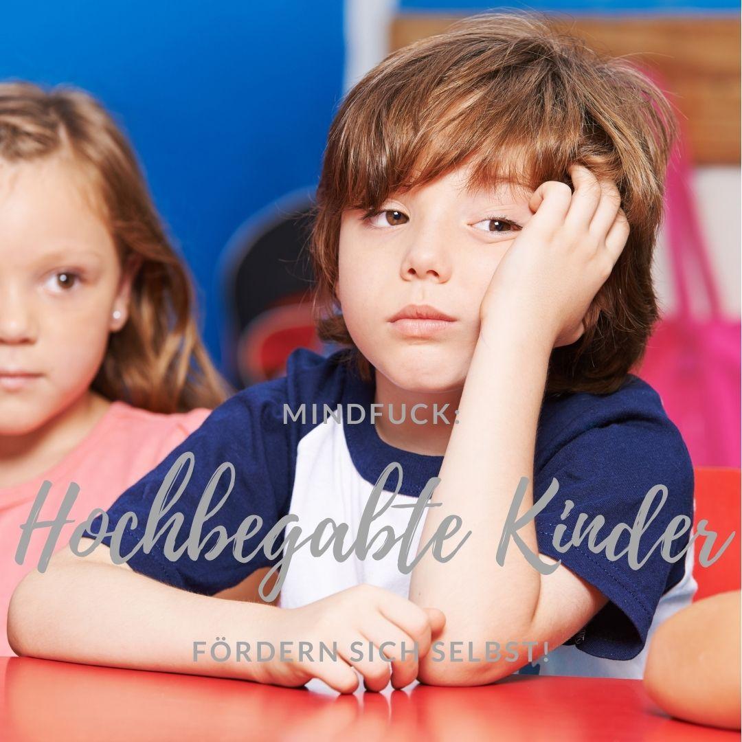 Begabte Kinder fördern sich selbst - oder?
