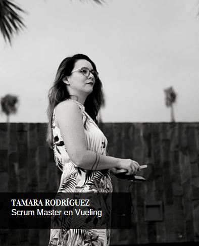 Tamara Rodríguez Scrum Master en Vueling