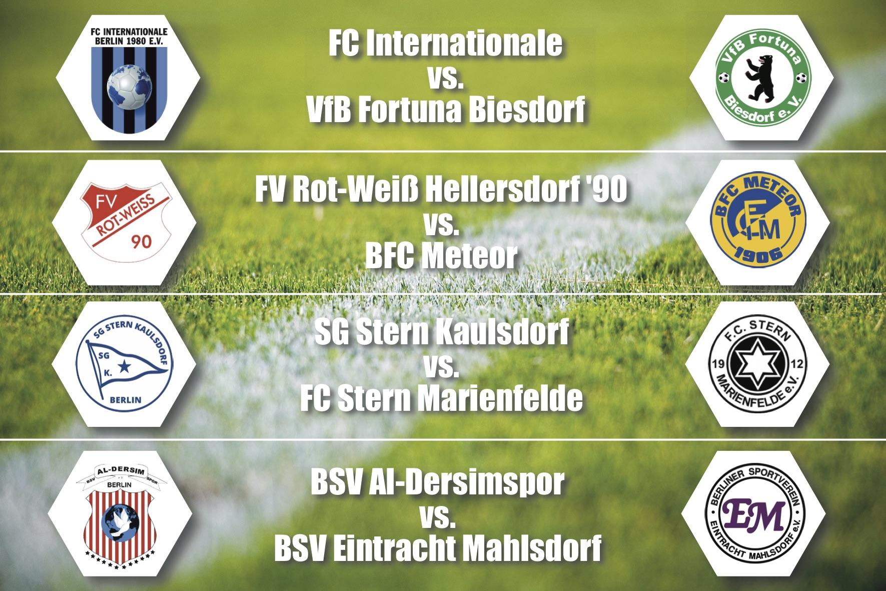 Pokal-Wochenende: FC Internationale vs. Fortuna Biesdorf, RW Hellersdorf '90 vs. BFC Meteor , Stern Kaulsdorf vs. Stern Marienfelde, Al-Dersimspor vs. Eintracht Mahlsdorf