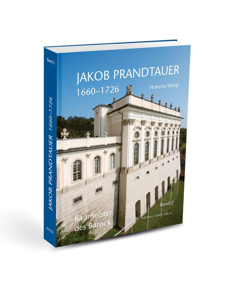 "Cover Band 2 ""Jakob Prandtauer 1660-1726 Baumeister des Barock"", Foto Huberta Weigl"