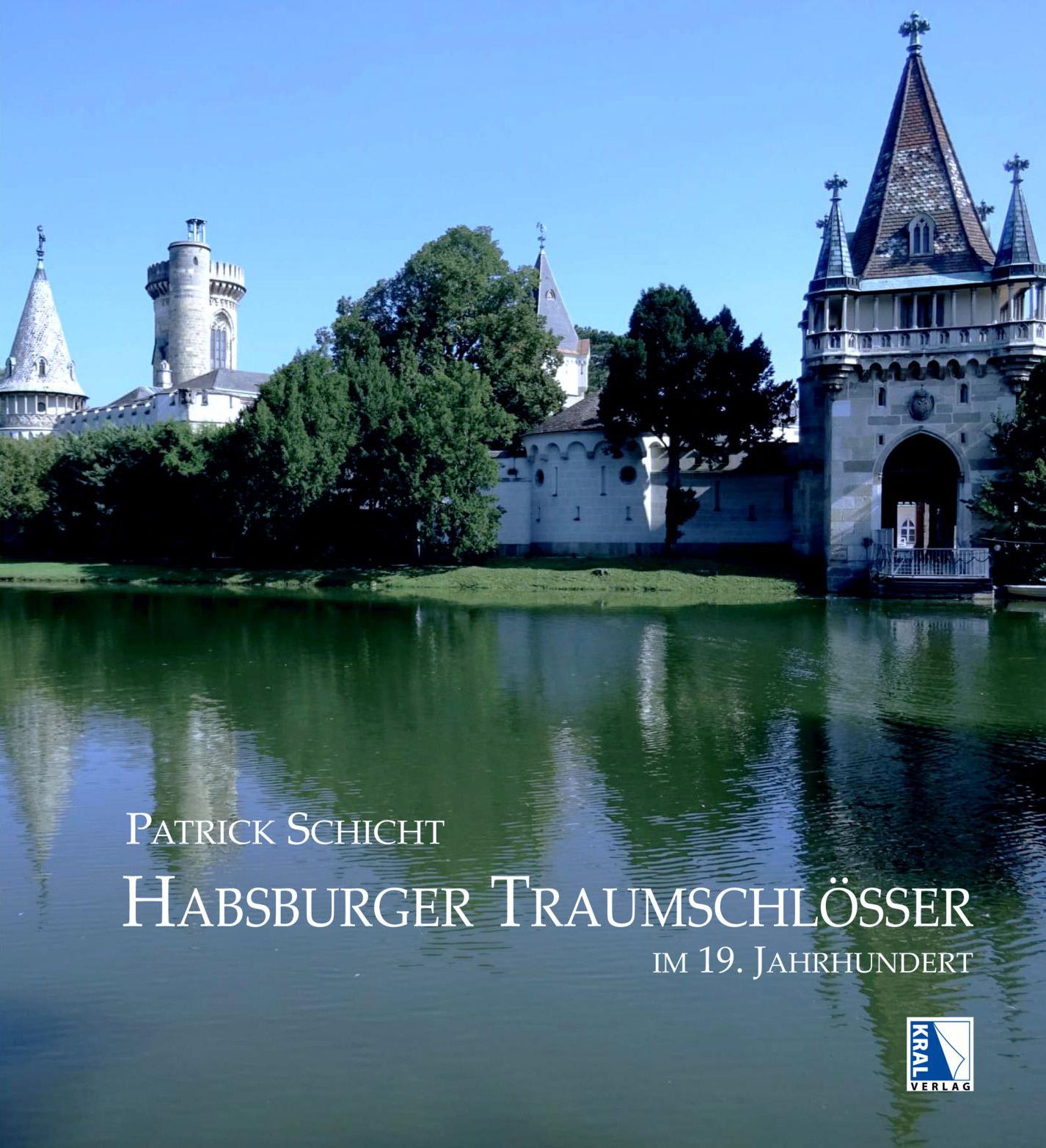Cover: Patrick Schicht, Traumschlösser der Habsburger