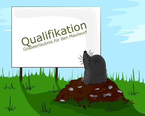 Qualifikation - Grabeerlaubnis für den Maulwurf