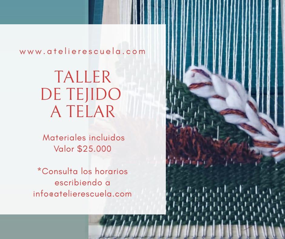 Taller de tejido a telar. Materiales incluidos. Valor $25.000. Consulta los horarios escribiendo a info@atelierescuela.com