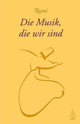 Rumi: Die Musik, die wir sind