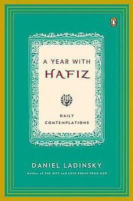 Daniel Ladinsky: A Year with Hafiz