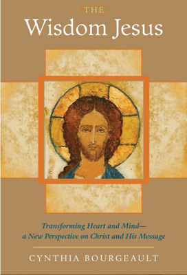 Bourgeault: The Wisdom Jesus