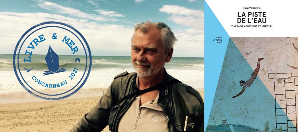 Hugo VERLOMME - Président d'honneur du Festival Livre & Mer 2021