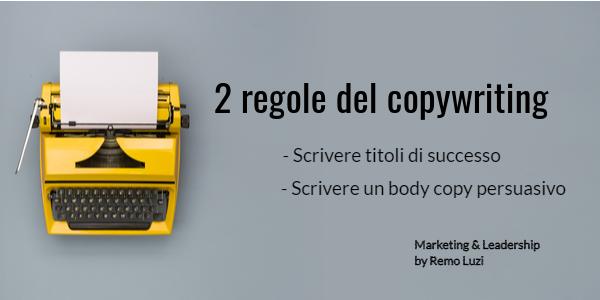 2 regole del copywriting: saper scrivere titoli e body copy