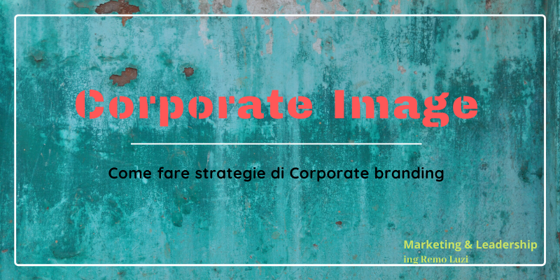 Corporate image - marketing e leadership - remo luzi