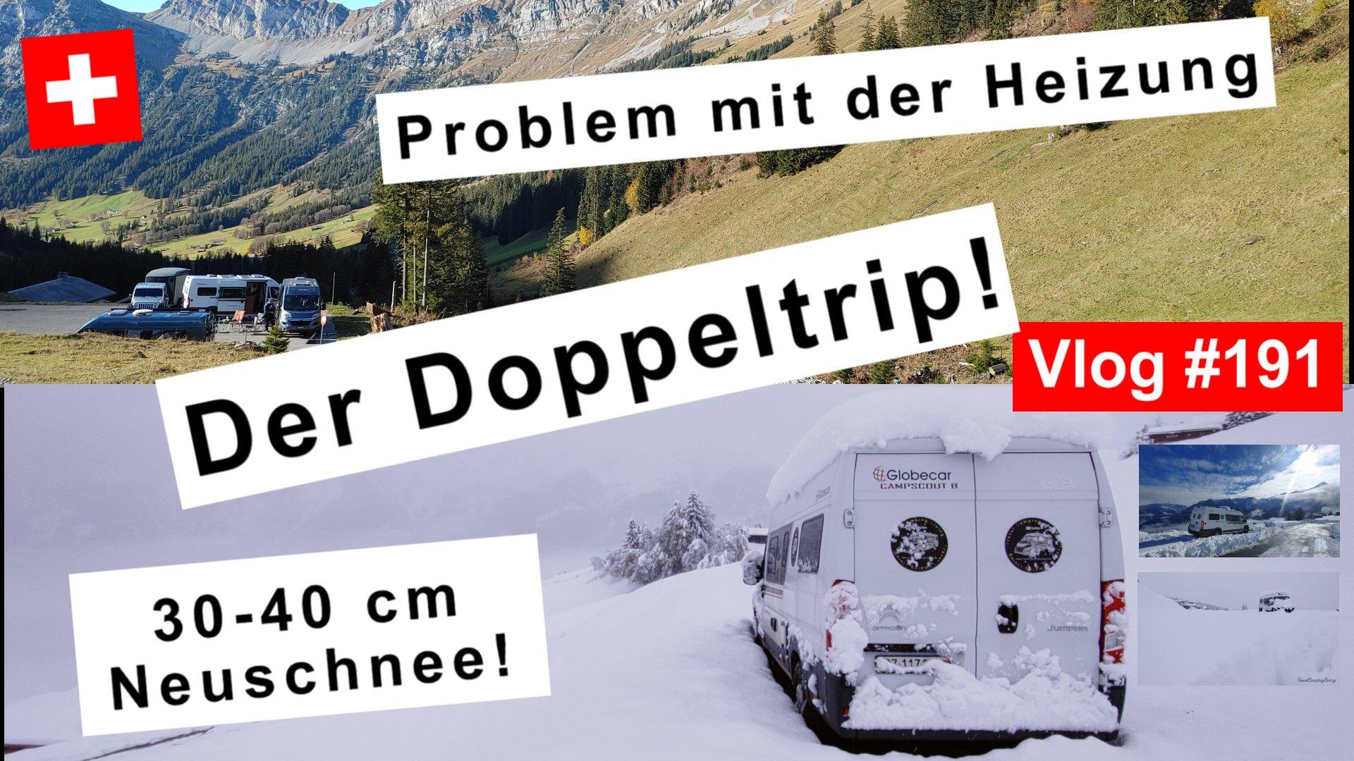 #191 Er ist zurück - Berner Oberland Tour - Heizung Schrauben bis der Arzt kommt