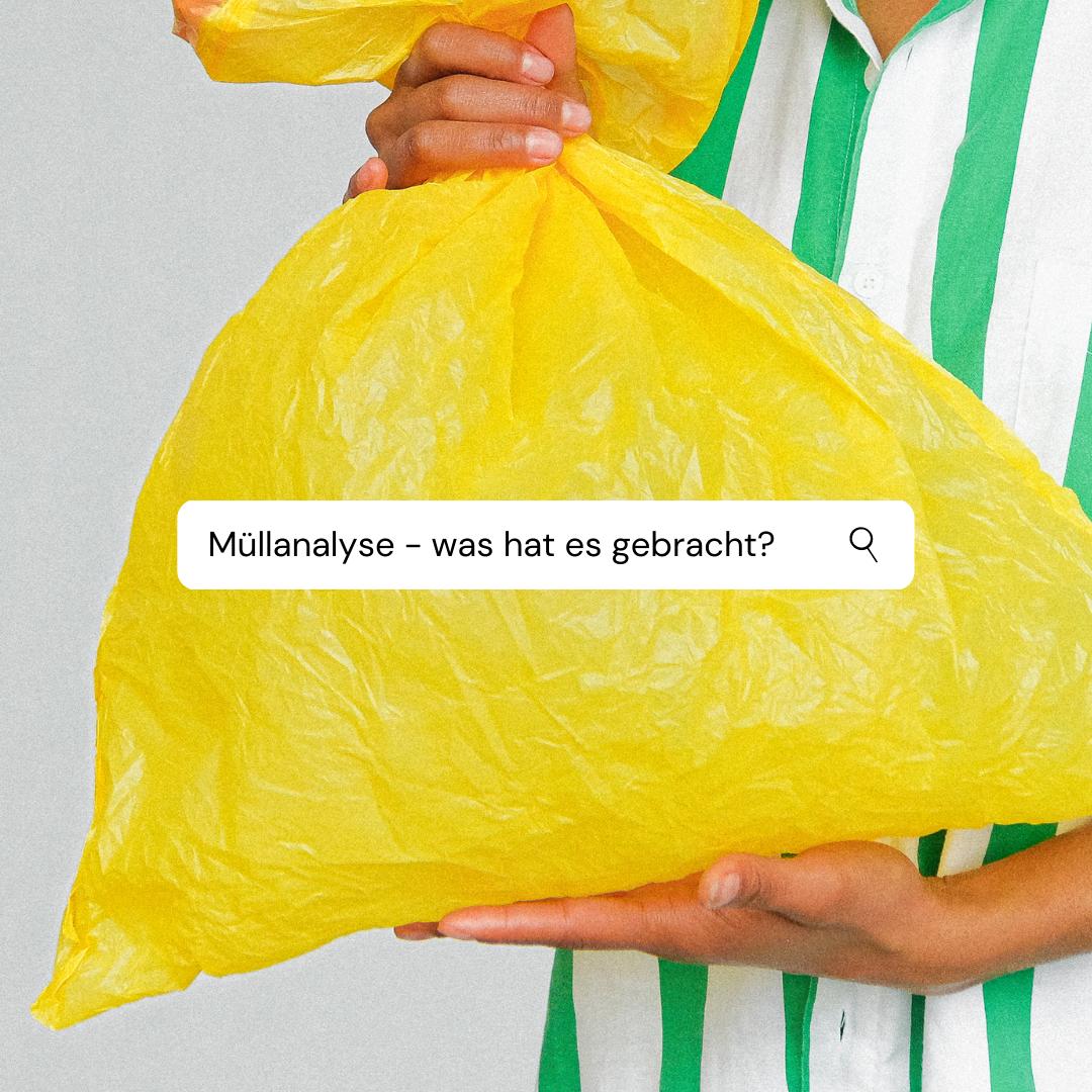 Was hat die Müllanalyse gebracht?