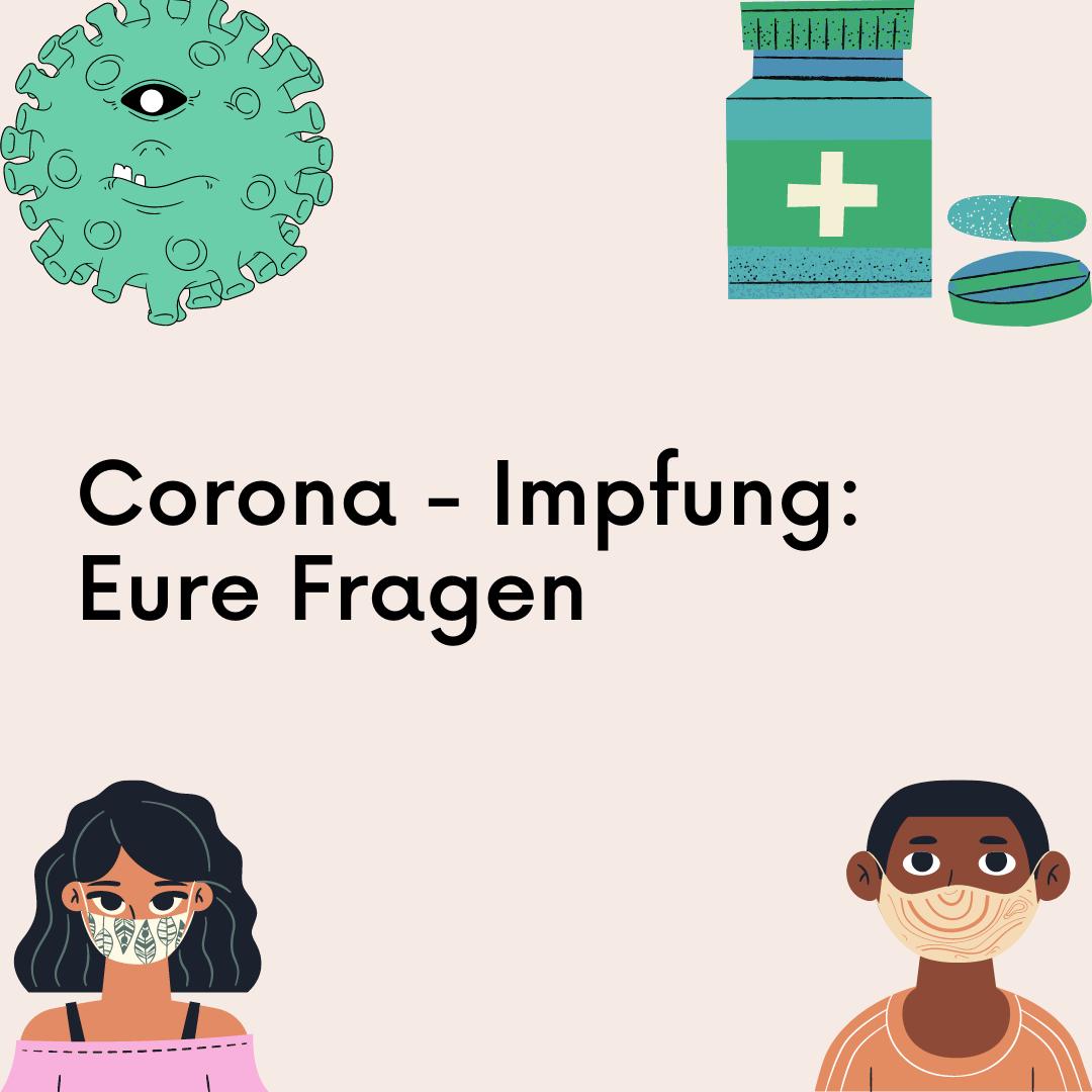 Corona-Impfung: Eure Fragen