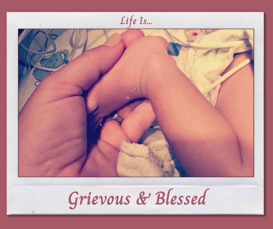 Life Is...Grievous & Blessed