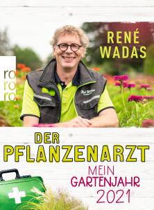 Buchcover: Renè Wadas, Der Pflanzenarzt. Mein Gartenjahr 2021. Rowohlt