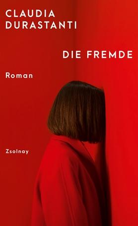 Buchcover Claudia Durastanti, Die Fremde (Hanser Verlag)