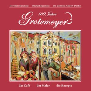 """Buchcover """"169 Jahre Grotemeyer"""", mit Zeichnung des Malers Fritz Grotemeyer (Wermeling Verlag, Münster)"""