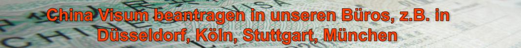 China Visum beantragen Köln, Düsseldorf, München, Stuttgart