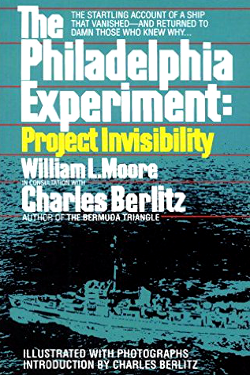 The Philadelphia Experiment: Project Invisibility by  William Moore - Charles Berlitz