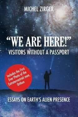 We are here! Visitors without a passport by Michel Zirger