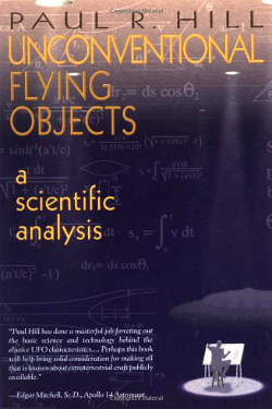 Unconventional Flying Objects: A Scientific Analysis by  Paul R. Hill