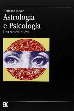 Astrologia e psicologia. Una sintesi nuova by Hermann Meyer