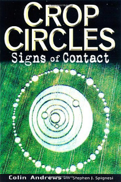 Crop Circles: Signs of Contact by Colin Andrews