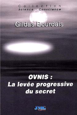 OVNIS: La levée progressive du secret by Gildas Bourdais