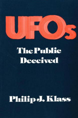 UFOs: The Public Deceived by Philip J. Klass