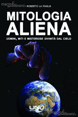 Mitologia aliena by Roberto La Paglia