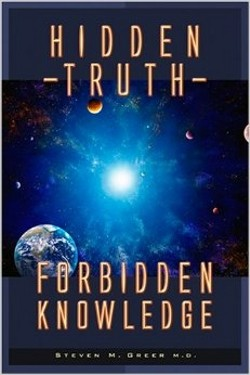 Hidden Truth: Forbidden Knowledge by Steven Greer