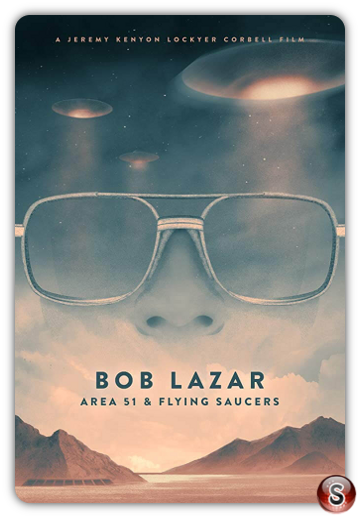 Bob Lazar: Area 51 and Flying Saucers - Locandina - Poster