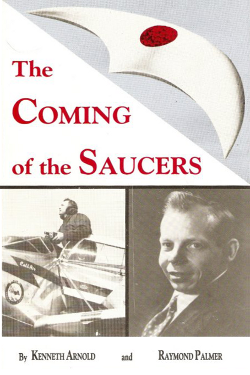 The Coming of the Saucers by Kenneth  Arnold & Ray Palmer