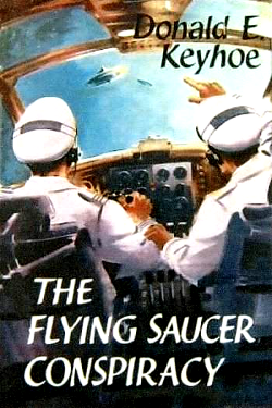 The Flying Saucer Conspiracy by Donald E. Keyhoe